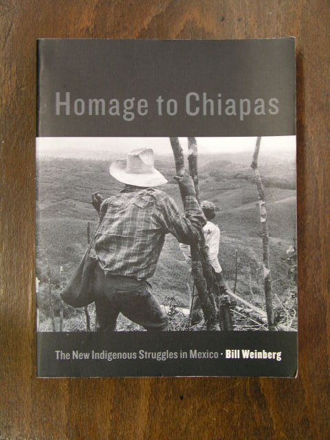 Bill Weinberg - Homage to Chiapas
